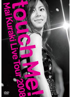 Mai Kuraki Live Tour 2008 'touch Me!'/倉木麻衣