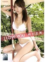 I LOVE YOU/相川友希