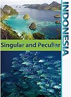 インドネシア Indonesia Singular and Peculiar 比類なき熱帯の島々と多様な海の生物と文化遺産