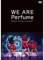 WE ARE Perfume-WORLD TOUR 3rd DOCUMENT