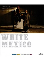 WHITE MEXICO (ブルーレイディスク)