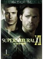 SUPERNATURAL スーパーナチュラル XI  Vol.1