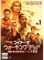 フィアー・ザ・ウォーキング・デッド3 Vol.1