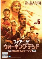 フィアー・ザ・ウォーキング・デッド3 Vol.5