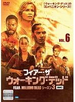 フィアー・ザ・ウォーキング・デッド3 Vol.6