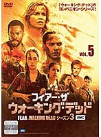 フィアー・ザ・ウォーキング・デッド4 Vol.5