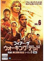 フィアー・ザ・ウォーキング・デッド4 Vol.6