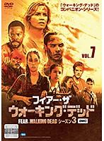 フィアー・ザ・ウォーキング・デッド4 Vol.7