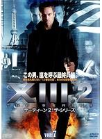 XIII2:THE SERIES サーティーン2:ザ・シリーズ vol.7