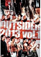 ジ・アウトサイダー 2013 vol.1 ベストバウト