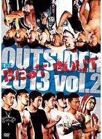 ジ・アウトサイダー 2013 vol.2 ベストバウト