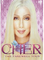 CHER/THE FAREWELL TOUR