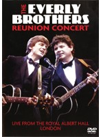 THE EVERLY BROTHERS/REUNION CONCERT