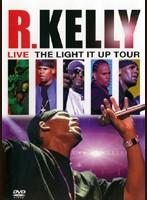 R.ケリー『ライヴ ザ・ライト・イット・アップ・ツアー』/R.KELLY