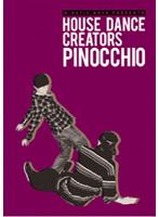 KINETIC ARTS presents HOUSE DANCE CREATORS PINOCCHIO