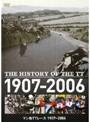 The History of the TT マン島TTレース 1907〜2006