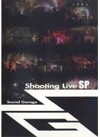 Sound Garage Shooting Live SP