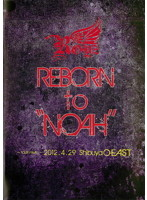 Royz 2012 SPRING Oneman TOUR REBORN to 'NOAH'~2012.4.29 Shibuya O-EAST~/Royz