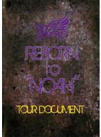 Royz 2012 SPRING Oneman TOUR REBORN to 'NOAH'~TOUR DOCUMENT~/Royz