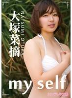 My Self/大塚菜摘