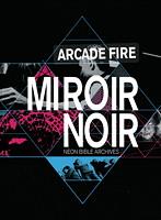 MIROIR NOIR-NEON BIBLE ARCHIVES/アーケイド・ファイア