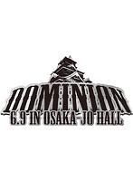 DOMINION2018 6.9 in OSAKA-JO HALL