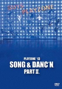 PLAYZONE'13 SONG & DANC'N。PART III。