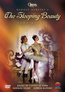 パリ・オペラ座バレエ/ルドルフ・ヌレエフ振付・演出「眠れる森の美女」プロローグ付3幕