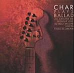 Char/ALL AROUND ME~Char Plays Ballad(アルバム)