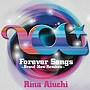 愛内里菜/Forever Songs〜Brand New Remixes〜(アルバム)