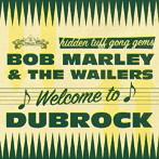 ボブ・マーリー&ザ・ウェイラーズ/ウェルカム・トゥ・ダブロック(アルバム)