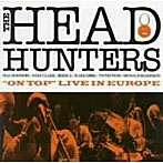 ザ・ヘッドハンターズ/オン・トップ:ライヴ・イン・ヨーロッパ(アルバム)