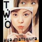 松浦亜弥/T・W・O(アルバム)