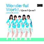 Juice=Juice/Wonderful World/Ca va?Ca va?(サヴァ サヴァ)(通常盤A)(シングル)