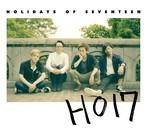 HOLIDAYS OF SEVENTEEN/HO17(アルバム)