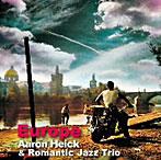 アーロン・ヘイク&ロマンティック・ジャズ・トリオ/哀愁のヨーロッパ(アルバム)