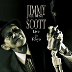 ジミー・スコット/オール・オブ・ミー ライブ・イン・トーキョー(アルバム)