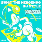 Sonic The Hedgehog DJ Style 'PARTY'/SONIC THE HEDGEHOG(アルバム)