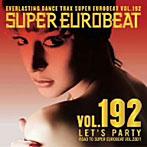 スーパー・ユーロビート VOL/192~レッツ・パーティ~(アルバム)