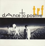 TRF/dAnce to positive(アルバム)