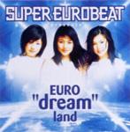dream/SUPER EUROBEAT presents EURO'dream'land