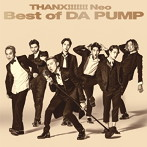DA PUMP/THANX!!!!!!! Neo Best of DA PUMP(アルバム)