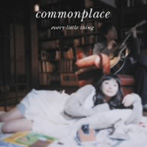 Every Little Thing/commonplace(CCCD)(アルバム)