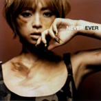 浜崎あゆみ/NEVER EVER(シングル)