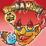 Bomb A Head!生誕20周年記念盤(アルバム)