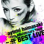ayumi hamasaki/ayumi hamasaki 15th Anniversary TOUR~A BEST LIVE~(アルバム)