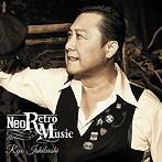 石橋凌/Neo Retro Music(アルバム)
