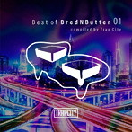 Best of BredNButter 01 compiled by Trap City(アルバム)