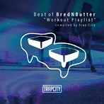 Best of BredNButter'Workout Playlist'compiled by Trap City(アルバム)