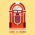 大塚愛/LOVE IS BORN~16th Anniversary 2019~(アルバム)
